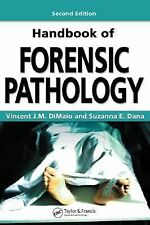 Handbook of Forensic Pathology, Second Edition by Vincent J.M. DiMaio, Suzanna