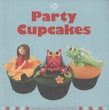 Party Cupcakes by Sheereen van Ballegooyen (2013, Paperback)