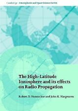 NEW - The High-Latitude Ionosphere and its Effects on Radio Propagation
