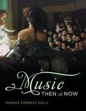 NEW - Music Then and Now by Kelly, Thomas Forrest