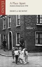 A Place Apart: Northern Ireland in the 1970s, Dervla Murphy, New Condition