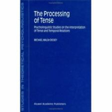 Studies in Theoretical Psycholinguistics: The Processing of Tense :...