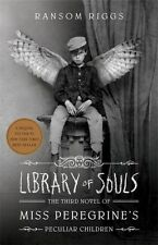 Library of Souls: Miss Peregrine's Home for Peculiar Children #3 by Ransom Riggs