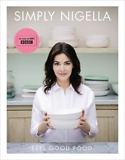 SIMPLY NIGELLA Feel Good Food - Hardcover - NIGELLA LAWSON COOKBOOK FREE POST