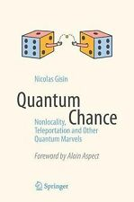 Quantum Chance : Nonlocality, Teleportation and Other Quantum Marvels by...