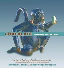 Chocolate : Pathway to the Gods by Meredith L. Dreiss and Sharon Edgar...
