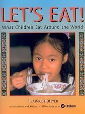 Let's Eat : What Children Eat Around the World by Beatrice Hollyer (2004,...