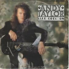 "ANDY TAYLOR ""LIFE GOES ON / I MIGHT LIE"" 7"""