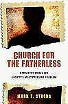 Church for the Fatherless: A Ministry Model for Society's Most Pressin-ExLibrary
