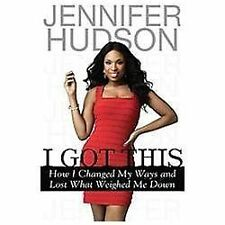 I Got This: How I Changed My Ways and Lost What Weighed Me Down by Jennifer Huds