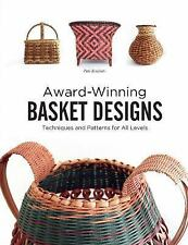 Award-Winning Basket Designs: Techniques and Patterns for All Levels Book~NEW!