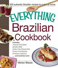 The Everything Brazilian Cookbook by Marian Blazes (2014, Paperback)