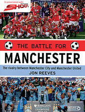 The Battle for Manchester Rivalry between Manchester City and Manchester United
