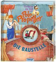 Entdecke die Welt mit Polo Propeller 04 - Die Baustelle von Maren Klitzing...
