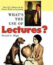 What's the Use of Lectures? : First U. S. Edition of the Classic Work on...