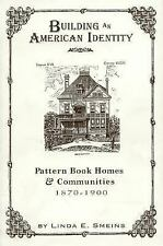 Building an American Identity: Pattern Book Homes and Communities, 1870-1900: Pa