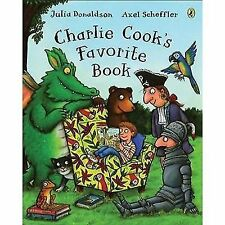 NEW - Charlie Cook's Favorite Book by Donaldson, Julia
