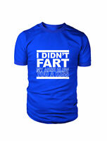 I DIDN'T FART DAD DADDY T SHIRT FATHERS DAY XMAS CHRISTMAS BIRTHDAY GIFT TEE TOP