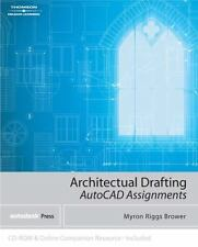 Architectural Drafting Assignments Using AutoCAD® by Myron Riggs Brower...