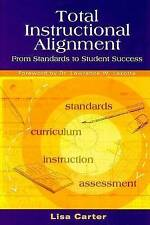 Total Instructional Alignment: From Standards to Student Success by Lisa...