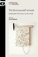 Rethinking Arts Histories MUP: The 'Do-It-Yourself' Artwork : Participation...