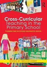 Cross-Curricular Teaching in the Primary School: Planning and Facilitating...
