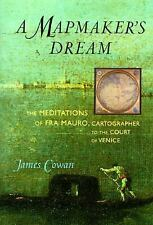Mapmaker's Dream : The Meditations of Fra Mauro, Cartographer to the Court of...