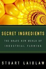 Secret Ingredients: The Brave New World of Industrial Farming