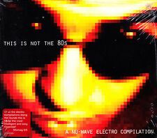This Is Not The 80s - A Nu-Wave Electro Compilation (2 CDs) 2002