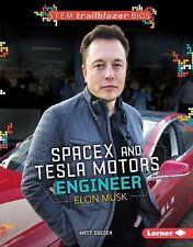 Spacex and Tesla Motors Engineer Elon Musk (STEM Trailblazer Bios)-ExLibrary