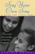 Sing Your Own Song: A Guide for Single Moms, Orange, Cynthia, Acceptable Book