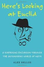 Here's Looking at Euclid: A Surprising Excursion Through the Astonishing World o