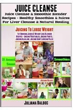 Juice Cleanse: Juice Cleanse and Smoothie Blender Recipes : Smoothies and...