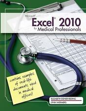 Microsoft  Excel  2010 for Medical Professionals (Illustrated Series)