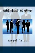 Marketing Digital y SEO en Google by Ángel Arias (2014, Paperback)