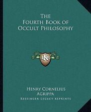 The Fourth Book of Occult Philosophy by Henry Cornelius Agrippa (Paperback /...