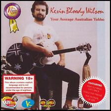 KEVIN BLOODY WILSON - YOUR AVERAGE AUSTRALIAN YOBBO CD ~ AUSSIE COMEDY *NEW*