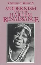 Modernism and the Harlem Renaissance by Houston A. Baker Jr.