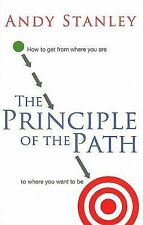 The Principle of Path: How to Get from Where You Are to Where You Want to Be