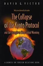 The Collapse of the Kyoto Protocol and the Struggle to Slow Global Warming (Coun