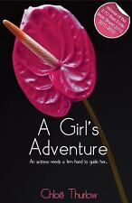 A Girl's Adventure by Chloë Thurlow (2011, Paperback)