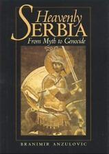 Heavenly Serbia: From Myth to Genocide