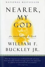 Harvest Book: Nearer, My God : An Autobiography of Faith by William F., Jr....