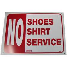 No Shirt No Shoes No Service Business Information Policy Sign 10inch x 14 inch