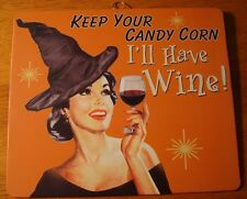 KEEP YOUR CANDY I'LL HAVE WINE Vintage Retro Style Halloween Witch Decor Sign
