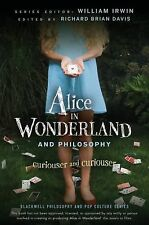 Alice in Wonderland and Philosophy : Curiouser and Curiouser by Richard Brian...