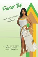 Power Up : Women Charging up for a Fuller Life! by Veronica Ruiz-Ashwal LMHC...