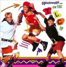 Ooooooohhh...On the TLC Tip by TLC (CD, Apr-2009, LaFace)