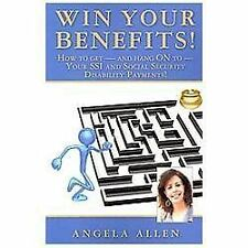 Win Your Benefits! : How to WIN - and Hang on to - Your SSI and Social...