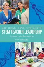 Exploring Opportunities for STEM Teacher Leadership:: Summary of a Convocation,